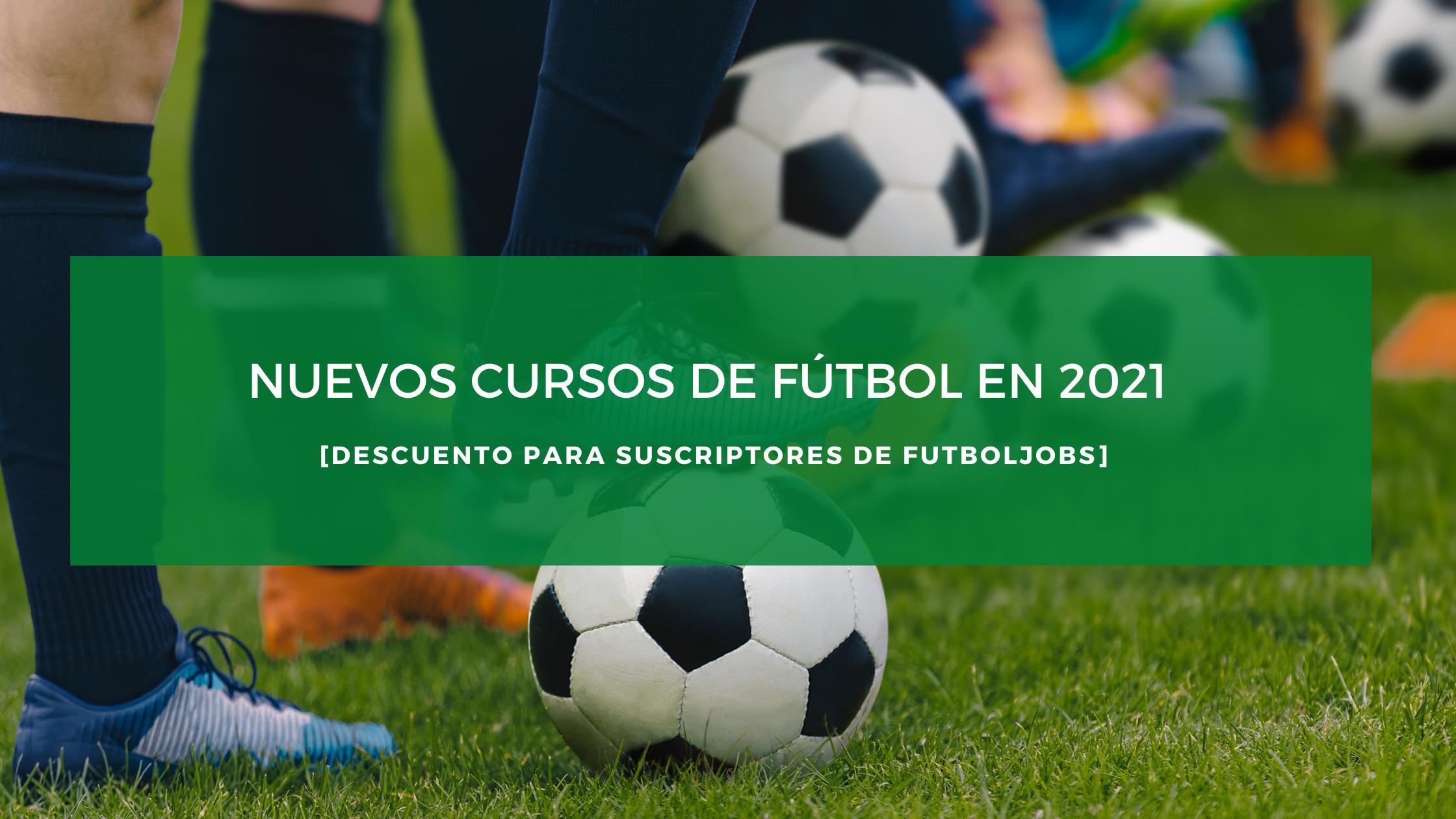 Nuevos cursos de fútbol 2021