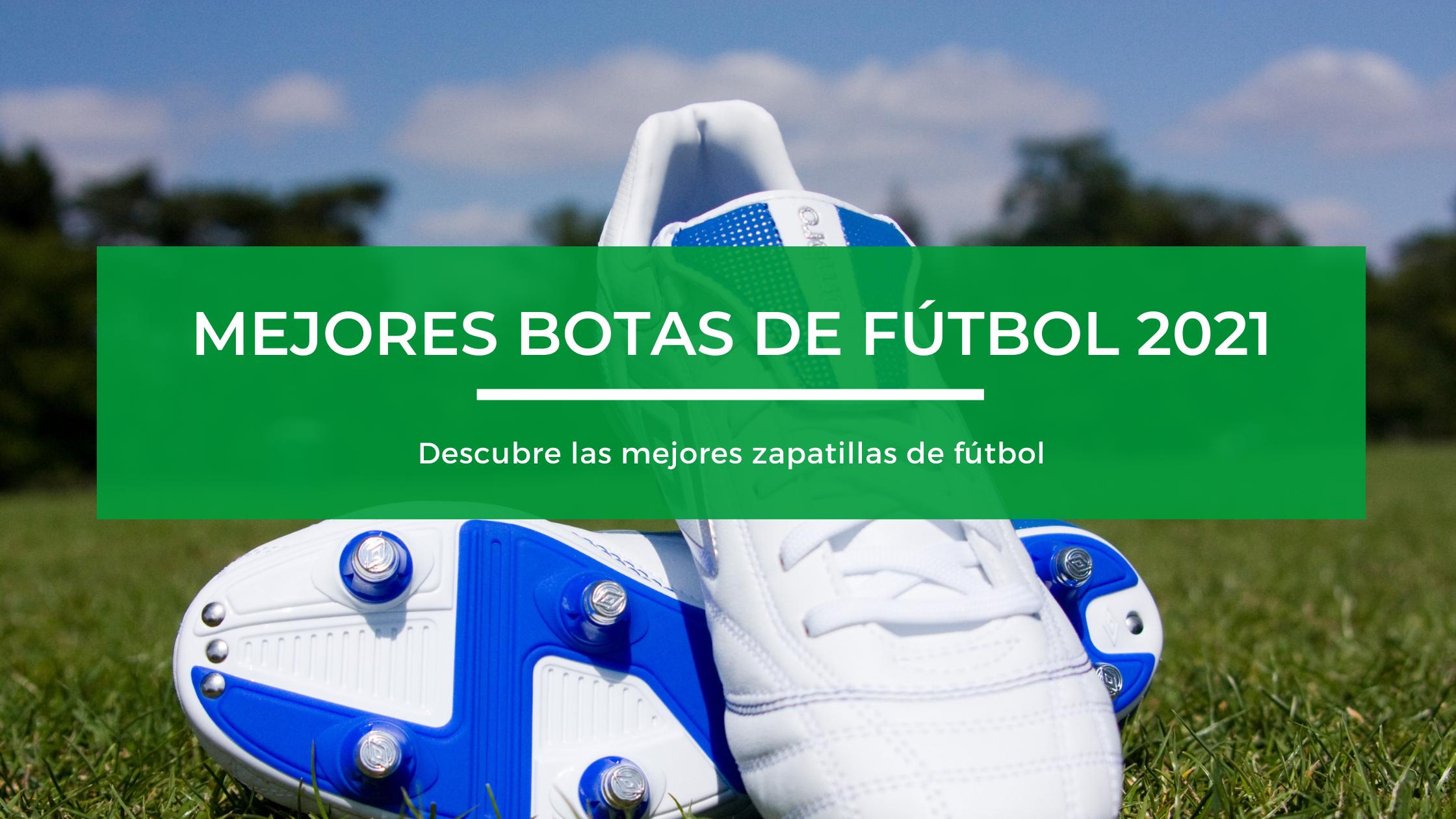 Mejores botas de fútbol 2021